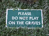 please do not play on the graves
